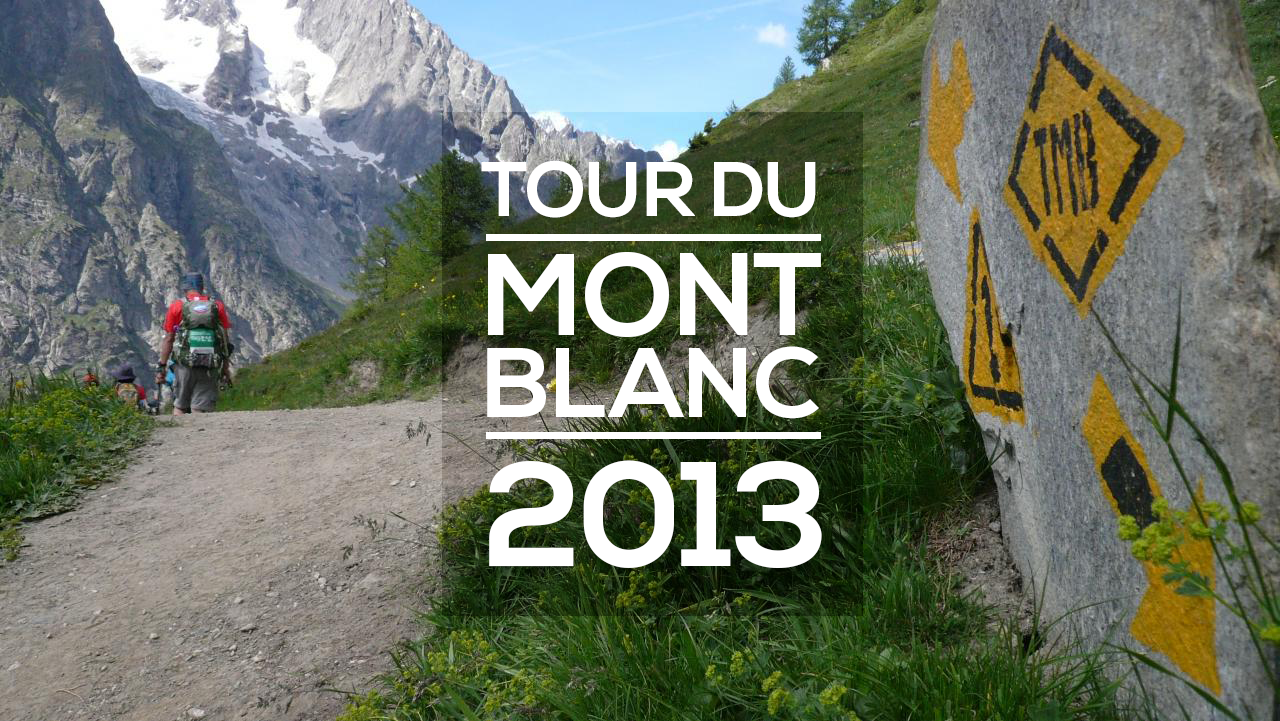 xperience tour du mont blanc 2013. Black Bedroom Furniture Sets. Home Design Ideas
